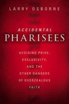 Accidental Pharisee